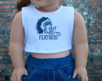 American Made Doll Clothes | Don't Ruffle my Feathers CROP TANK TOP for 18 inch doll