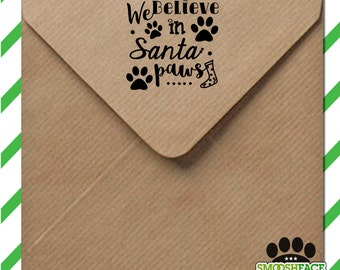 Santa paws dog stamp - 'We believe in santa paws' dog Holiday gift or pet stocking stuffers - perfect for DIY Christmas letters or gift tags