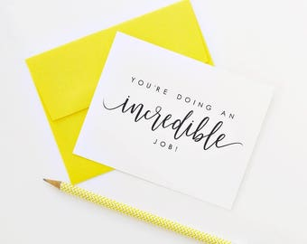 Encouragement Card / You're Doing An Incredible Job! / 1st Mother's Day Father's Day Card / A2 / Hand Lettered / Charitable Donation