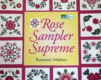 Rose Sampler Supreme By Rosemary Makhan Paperback Quilting Pattern Book 1999