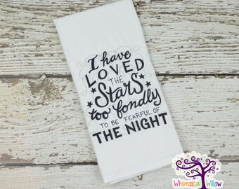 I Have Loved The Stars Too Fondly To Be Fearful Of The Night Kitchen Towel