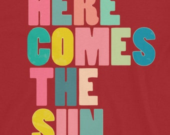 Here Comes The Sun T-shirt Summer Beatles