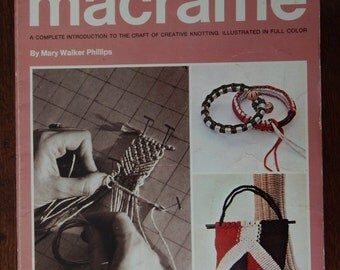 Macrame Pattern Book/ Step By Step Macrame A Complete Introduction To The Craft Of Creative Knotting/ room divider, handbag, belt, pillow