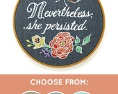 Embroidery kit, Nevertheless she persisted, modern hand embroidery, I Heart Stitch Art, iheartstitchart, DIY embroidery, inspiring words