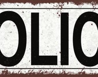 Police Metal Street Sign, Rustic, Vintage  TFD2042
