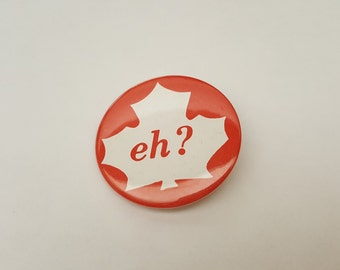Vintage Canada Button Pin - Eh?
