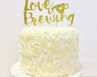 Love is Brewing Cake Topper / Coffee Themed Bridal Shower / Engagement Party
