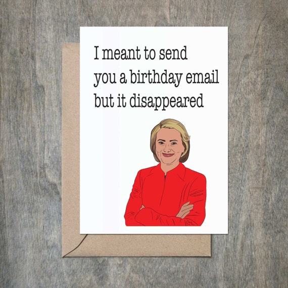 Hillary Clinton Email Funny Birthday Card. Funny Birthday Card
