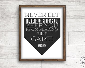 Quote printable, Classroom print, Baseball Print, Don't Let the Fear of Striking Out, Babe Ruth - INSTANT DOWNLOAD - 8x10, 5x7, 4x6