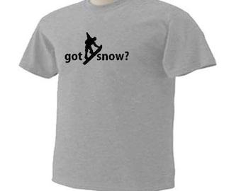 Got Snow? Snowboard Snowboarding Snowboarder Snow Sport T-Shirt