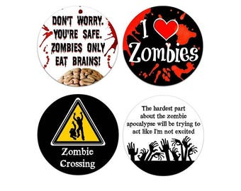 """Zombie Themed Large 2.25"""" Pinback Button or Magnet - Zombie Apocalypse Zombies Only Eat Brains Zombie Crossing I Love Zombies"""