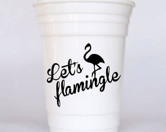 Let's flamingle party cup Flamingo party favor Flamingo bachelorette party cup Personalized plastic cup Girls weekend gift idea Reusable cup