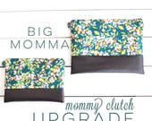 UPGRADE - Big Momma Mommy Clutch Upgrade