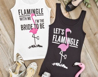 Bachelorette Party shirts | Flamingo Flamingle with Me I'm the Bride to Be and Let's Flamingle | Pink White and Black