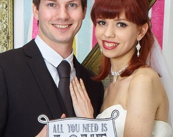 All You Need Is Love - Wedding Photo Booth Prop   013-174 Engagement Sign