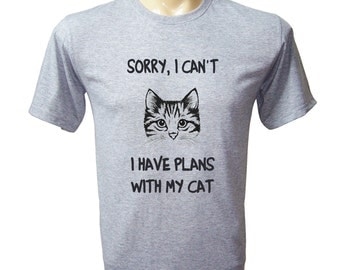 Sorry, I Can't, I Have Plan With My Cat Shirt - Cat Tshirt - Mens Tshirt - Cat Shirt - Cat Gifts - Cat Lover Gift - Cat Lover