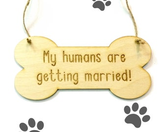 Dog engagement photo prop wedding announcement my humans are getting married