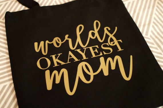Worlds Okayest Mom, Mom Life, Mother's day gift, mother's day, new mom, Showered today, mom goals, mom life