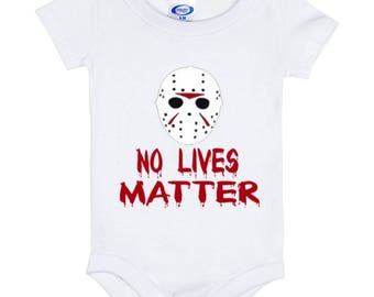 Friday the 13th No Lives Matter - Baby Onesie 6 Month