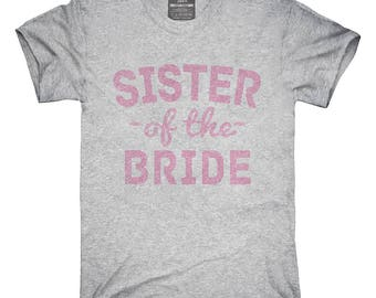Sister Of The Bride T-Shirt, Hoodie, Tank Top, Gifts
