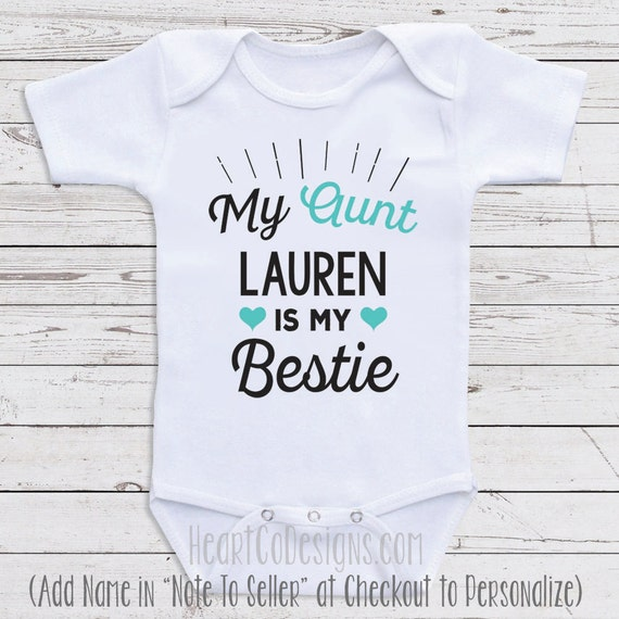 Personalized baby clothes my aunt is my bestie like this item negle Image collections