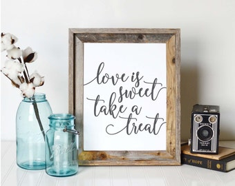 Love is Sweet Take a Treat, Dessert Table Sign, Wedding Printable, Dessert Table Print, Wedding Decor, Printable Art, INSTANT DOWNLOAD