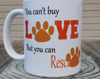 You can't buy love but you can rescue it - coffee mug