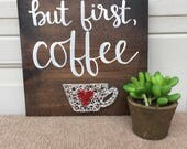 Kitchen decor: coffee string art and calligraphy- but first coffee