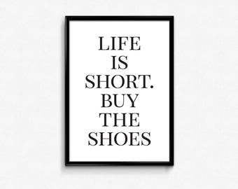 Life is Short, Buy the Shoes, Fashion Quotes, Trending Now, Affiche Scandinave, Graphic Art, Fashion Printables, Fashion Room Decor, Ideas