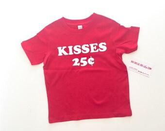 Kisses 25 Cents/Boys Valentine's Day Shirt/Valentine's Day/Cute Valentine's Day Shirts/Toddler Shirts/Funny Shirts/Valentine's Day Shirts