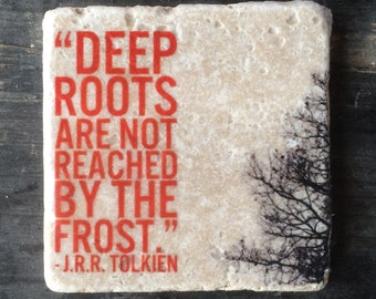 Deep Roots Tolkein Quote Coaster or Decor Accent