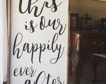 Wooden sign - wood sign - wedding decor - wedding - inperational quote - This is our happily ever after - weddig style - wedding gift