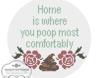 CROSS STITCH PATTERN: Home is where you poop most comfortably. Funny, subversive wall art.