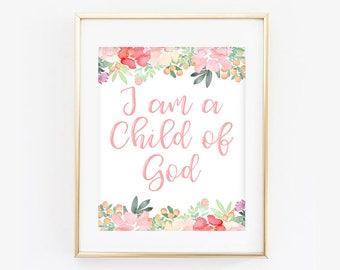 I Am A Child Of God Print, I am a child of God Printable, LDS kids print, Young Women Print, LDS Art Print, LDS Printable