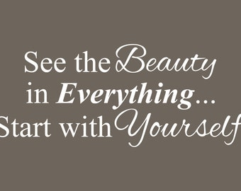 See the Beauty in Everything... Wall Decal