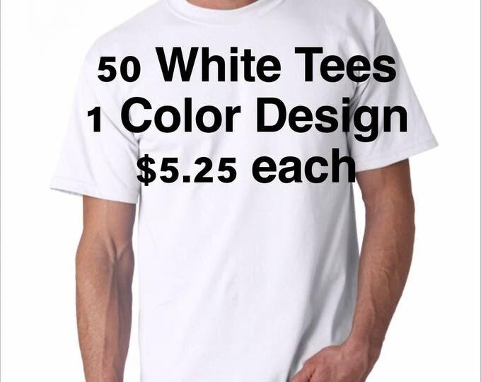White shirt, 1 color design 50/100 shirts