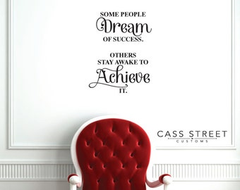 """Some People Dream of Success - Wall Decal - 16"""" x 22"""""""