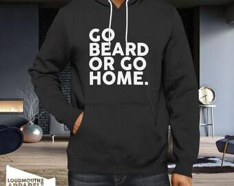 Go Beard or Go Home Hoody Hooded Sweatshirt