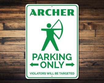 Archer Parking Sign, Archery Sign, Gift for Archer, Archery Lover Gift, Archery Decor, Bow & Arrow Metal Decor - Quality Aluminum ENS1002534