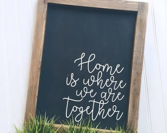 Home is where we are together Sign