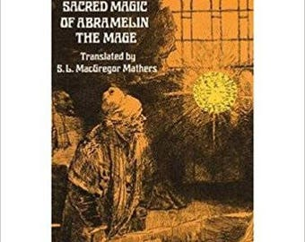 The Book of the Sacred Magic of Abramelin the Mage Translated by S.L MacGregor Mathers