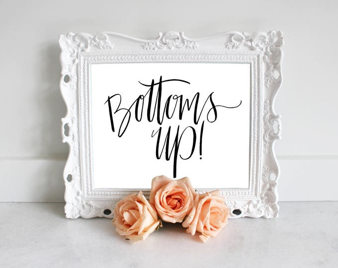 PRINTABLE Sign | Bottoms Up!