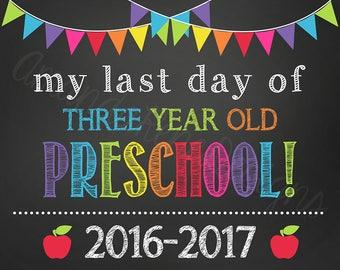 Last Day of 3 year old Preschool Chalkboard Sign 2016-2017 - Digital Instant Download