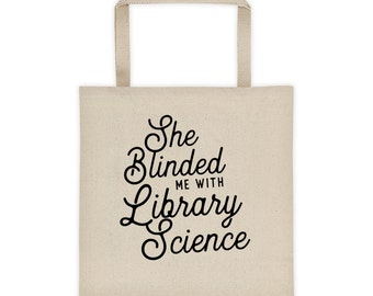She Blinded Me With Library Science Canvas Tote Bag