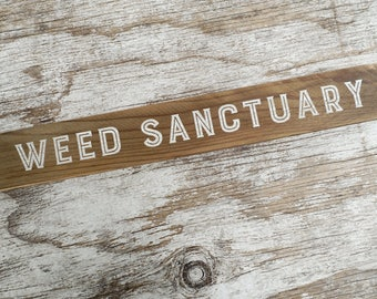 "Weed Sanctuary - 14"" Rustic Upcycled Wood Garden Sign with Black or White Vintage Design for Chicken Coop, Garden, or Indoor Decor"