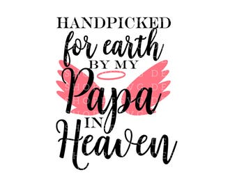 Hand Picked for Earth By Papa in Heaven SVG Files Silhouette Studio, Cricut Expression, Cricut Design Space, Printable Clipart, Cut Files