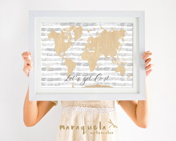 WORLD MAP illustration WATERCOLOR stripes Art Print, gray golden hues,love message,words,pretty quotes wall decor, poster,Let's get lost