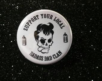 32mm Badass Dad Button Badge Fatherhood Pin Dads Fathers Clan Rocker Punk Biker Metal Battlejacket