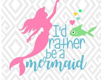 I'd Rather Be A Mermaid; SVG, DXF, EPS, Ai, Png and Pdf Cutting Files for Electronic Cutting Machines