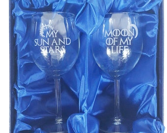 """Game of Thrones Inspired """"My Sun and Stars, Moon of My Life"""" Pair of Wine Glasses"""
